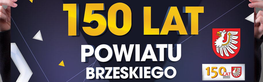 150 lat Powiatu Brzeskiego