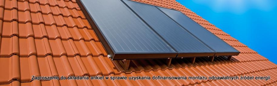 Zaproszenie do składania ankiet w sprawie uzyskania dofinansowania montażu odnawialnych źródeł energii
